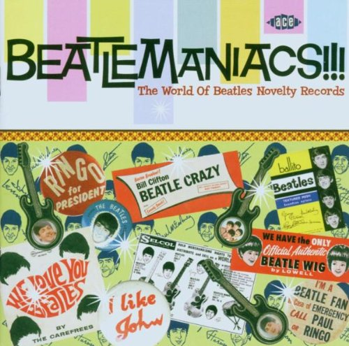 Beatlemaniacs!!! The World of Beatles Novelty Records