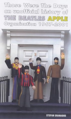 Those Were the Days: An Unofficial History of the Beatles Apple Organization 1967-2001